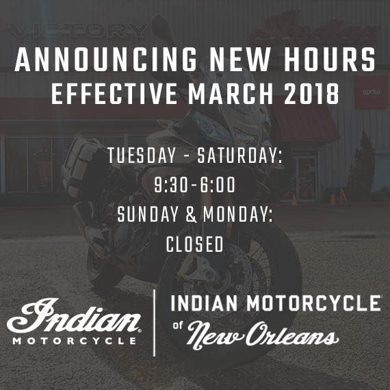 Announcing New Hours | Indian Motorcycle of New Orleans in St. Rose, LA